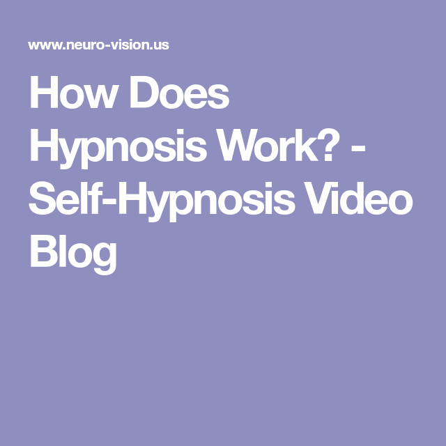 How Does Hypnosis Work? - Self-Hypnosis Video Blog