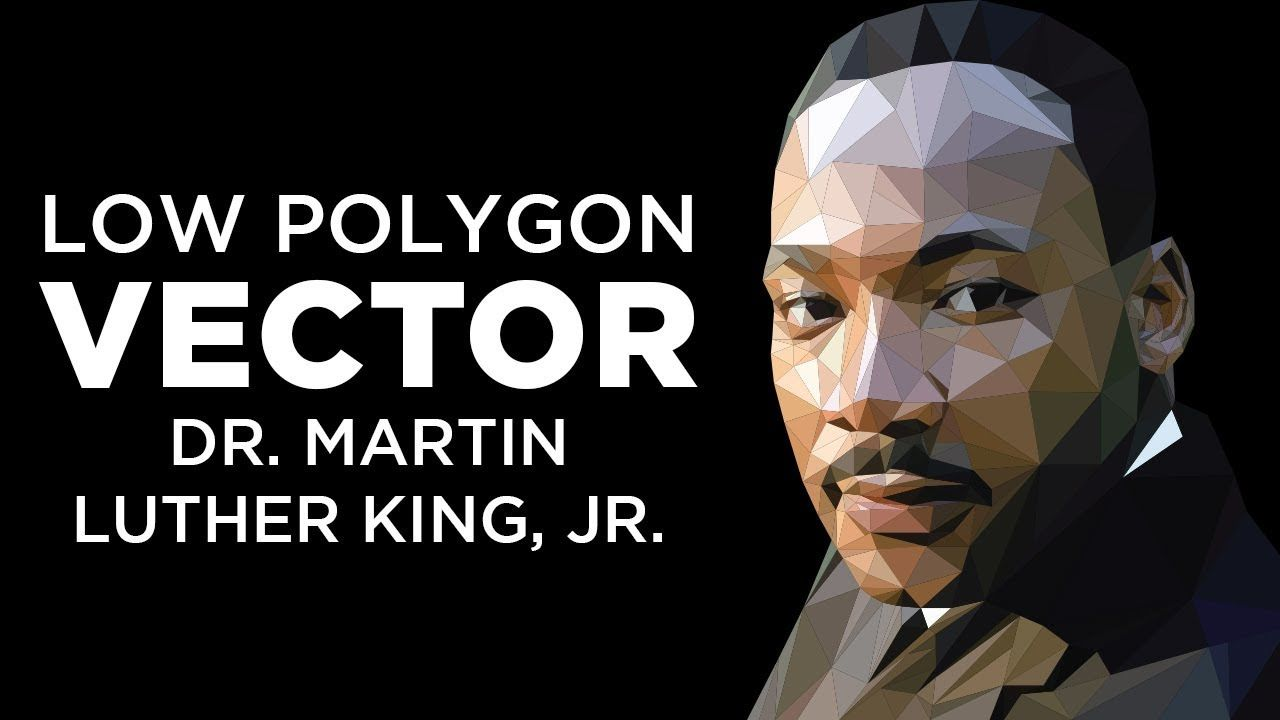 Low Polygon Vector Martin Luther King Jr Adobe Illustrator Cc