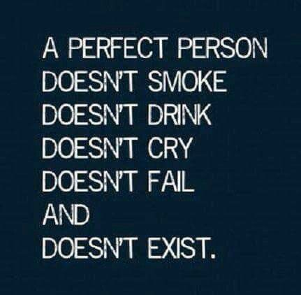 Nobody is perfect. Just be a good person