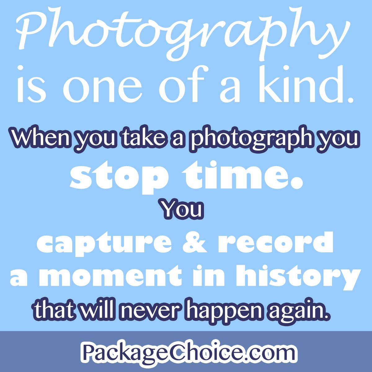Photography is one of a kind. Photographer, Professional