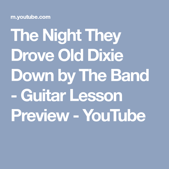 The Night They Drove Old Dixie Down By The Band Guitar Lesson