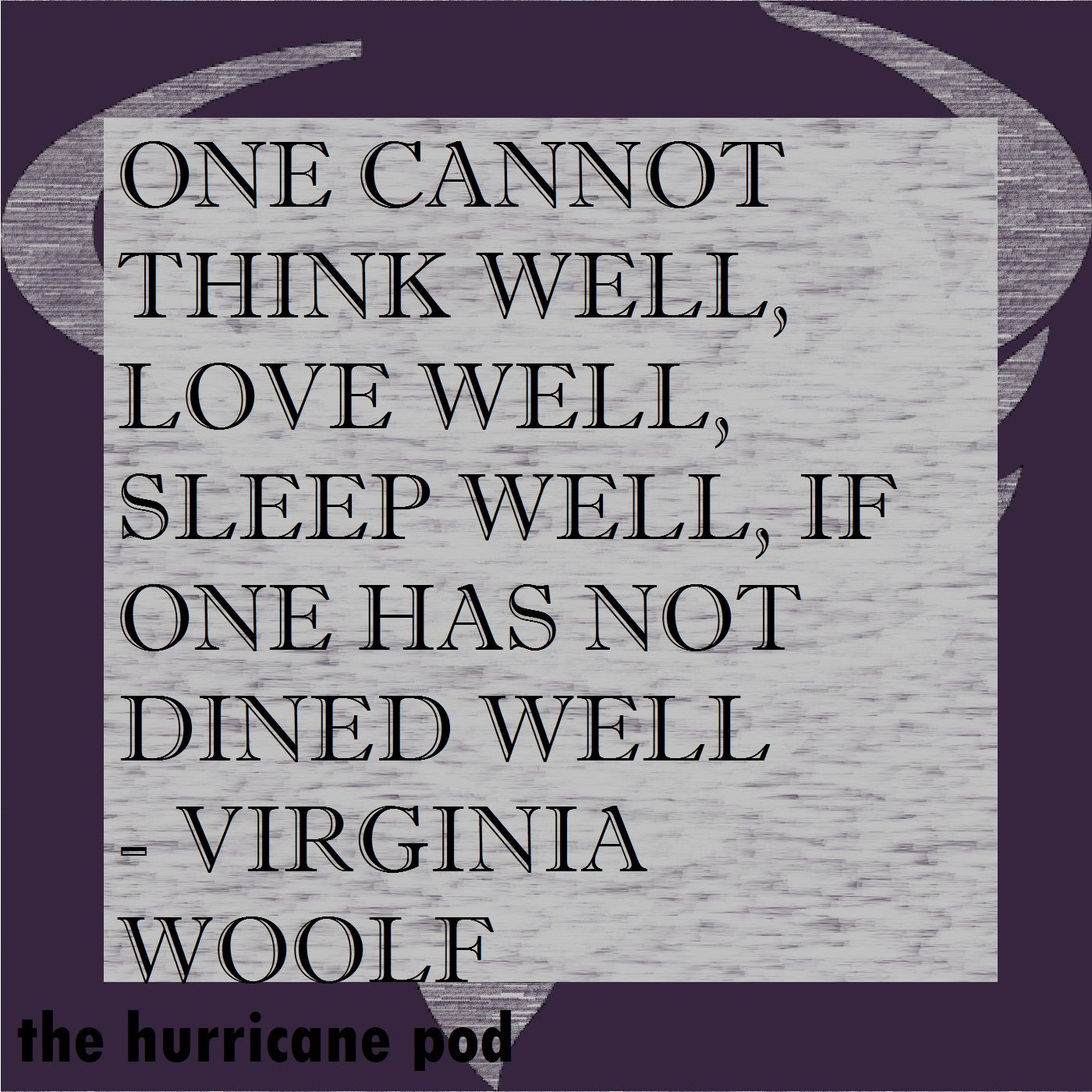 The Hurricane Pod Episode 10 With Emma Soul Quotes Book Lovers Virginia Woolf