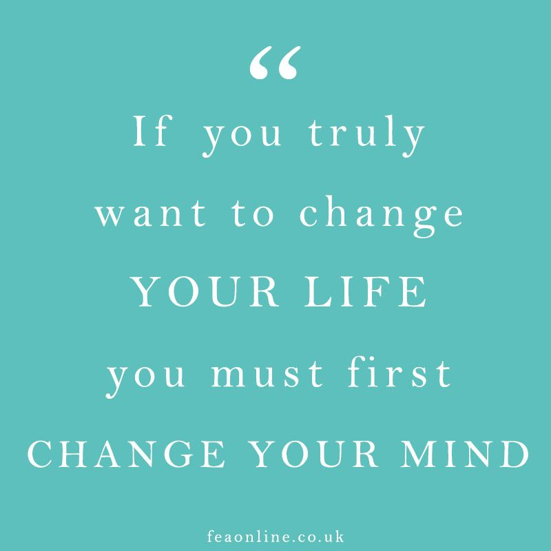 Change Your Mind And Change Your Life Motivation Pinterest