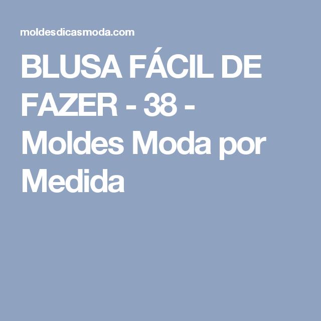 BLUSA FÁCIL DE FAZER - 38 - Moldes Moda por Medida