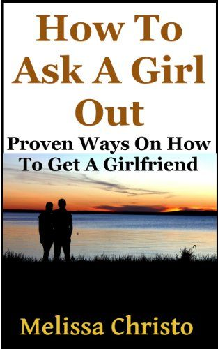 How to ask a girl out online dating