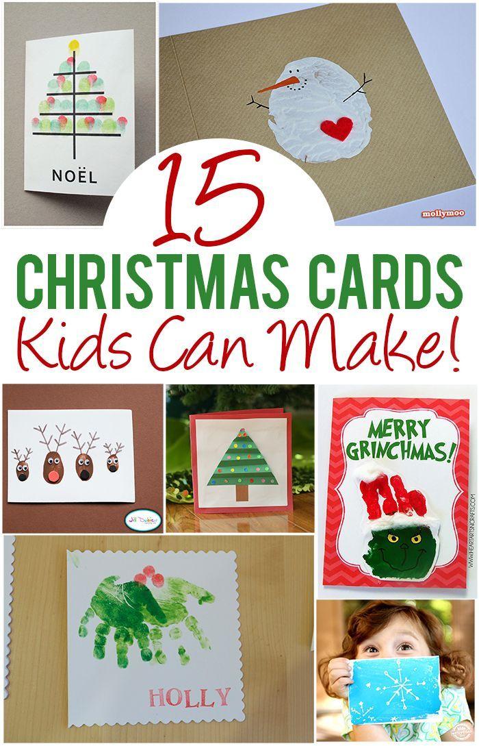 Top 15 Christmas Cards Kids Can Make! | Christmas | Pinterest ...