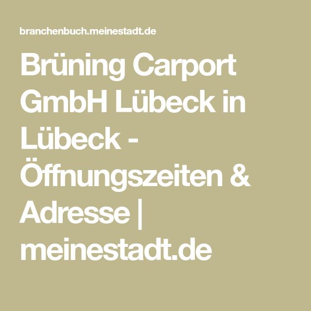 Bruning Carport Gmbh Lubeck In Lubeck Offnungszeiten Adresse Meinestadt De Lubeck Carport Meinestadt