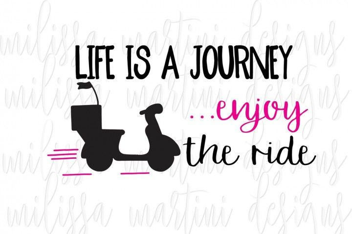 Life Is A Journey Svg Life Is A Journey Graphic Design Resources Life