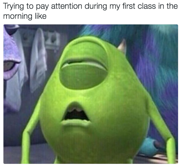 Waking Up Early For Class In College Fitness Humor Quotes Stoner Quotes Memes