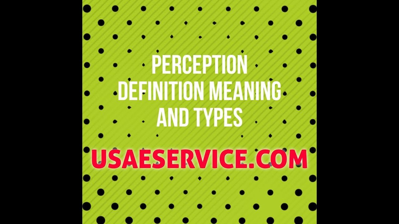 Perception Definition Meaning And Types In 2020 Meant To Be Definitions Perception