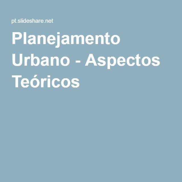 Planejamento Urbano - Aspectos Teóricos                              …
