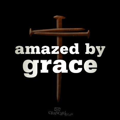 I am constantly amazed by God's Grace!