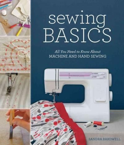 Sewing Basics: All You Need to Know About Machine and Hand ...