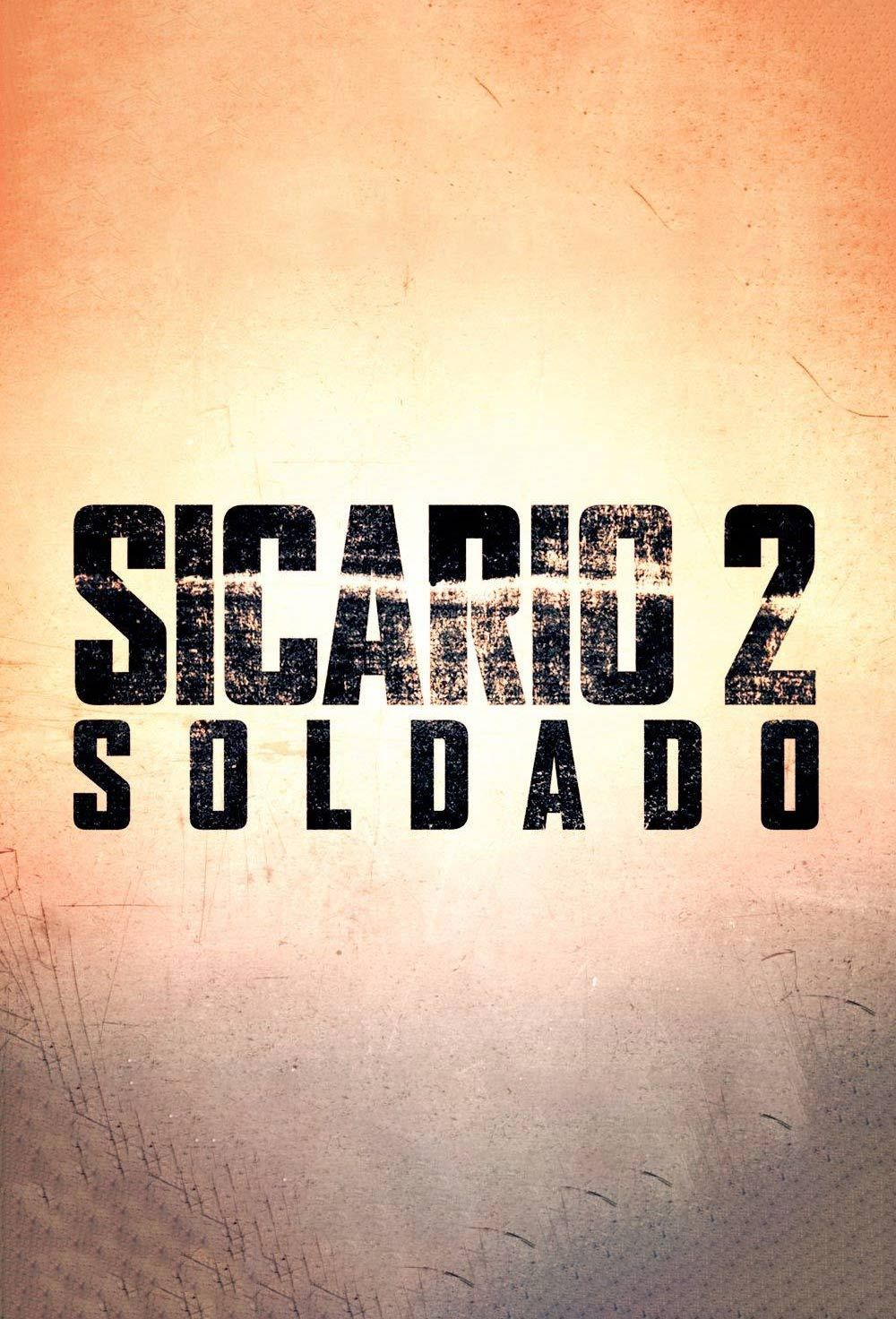 Watch Sicario 2: Soldado Putlocker, Watch Sicario 2: Soldado Online ...