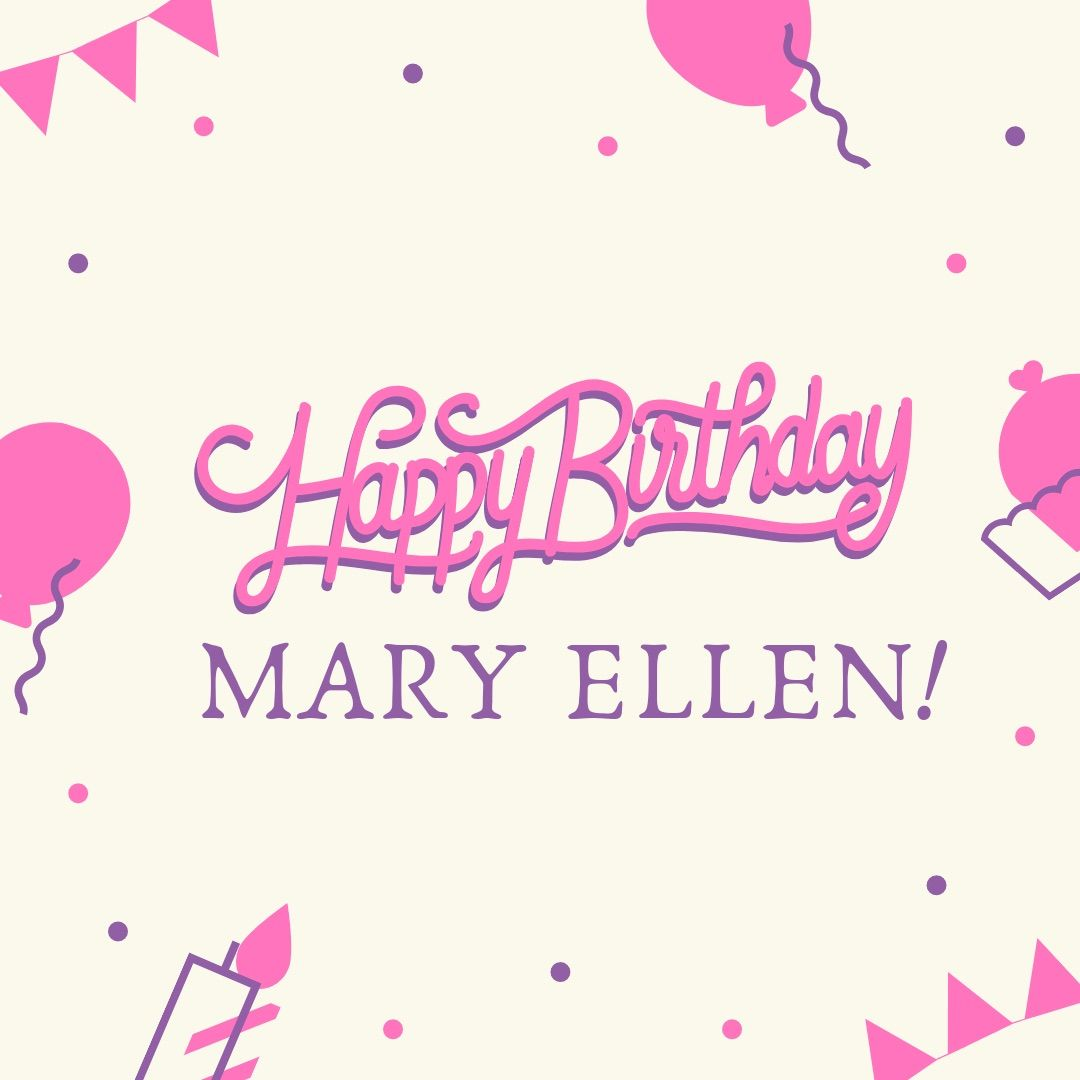 Happiest Birthday Mary Ellen Best Wishes From Your Family At