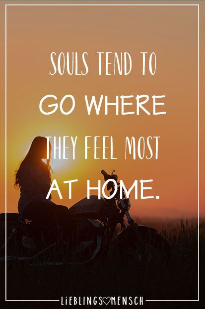 Souls tend to go where they feel most at home.