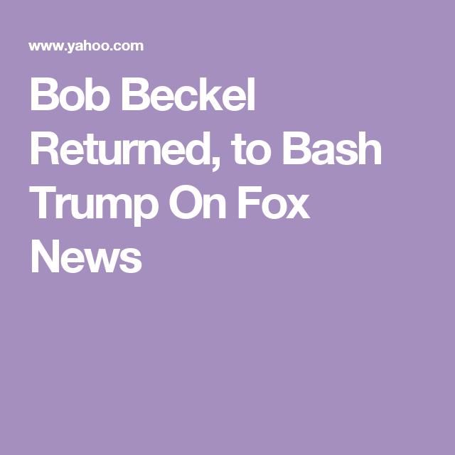 Bob Beckel Returned, to Bash Trump On Fox News