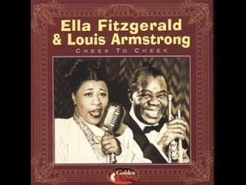 Ella Fitzgerald Louis Armstrong Cheek To Cheek Heaven Louis Armstrong Ella Fitzgerald Armstrong Jazz