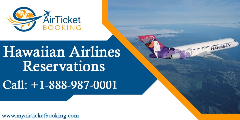 Hawaiian Airlines Reservation Number for quick air ticket ...