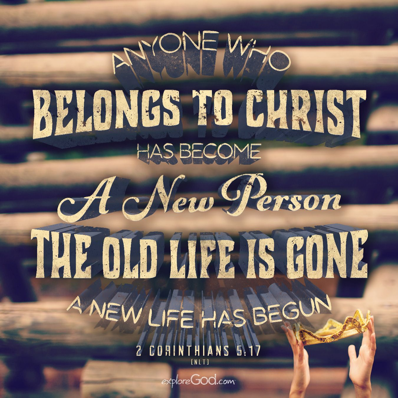 Attrayant Anyone Who Belongs To Christ Has Become A New Person. The Old Life Is Gone