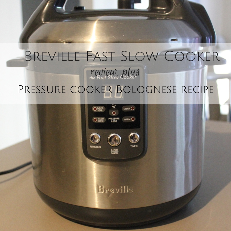 Breville Fast Slow Cooker Review Plus Pressure Cooker Bolognese Recipe Slow Cooker Reviews Breville Pressure Cooker Breville Fast Slow Pro