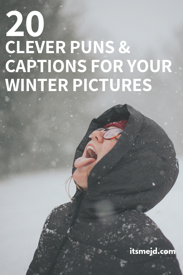 20 Clever Winter And Snow Puns For Your Instagram Captions Quotes