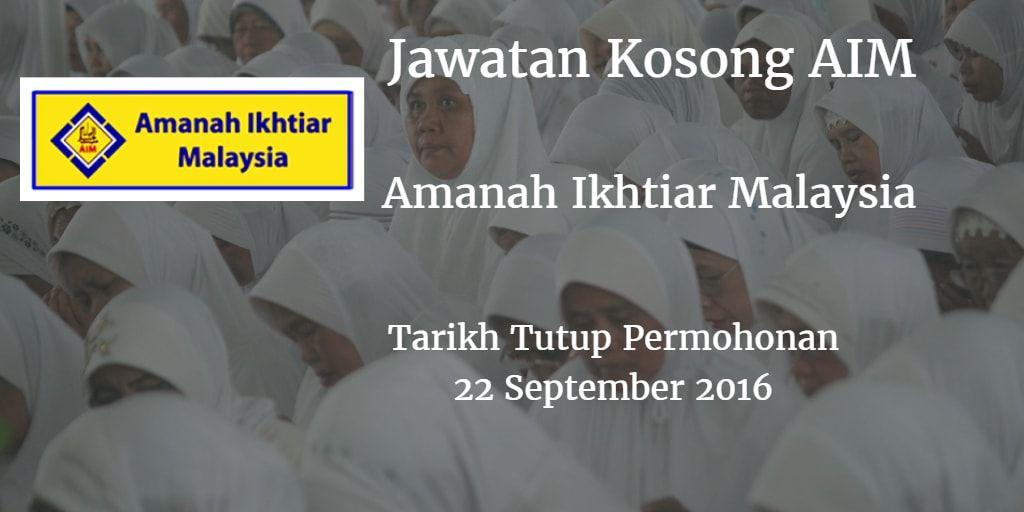 Amanah Ikhtiar Malaysia Jawatan Kosong AIM 22 September 2016  Amanah Ikhtiar Malaysia (AIM) mencari calon-calon yang sesuai untuk mengisi kekosongan jawatan AIM terkini 2016.  Jawatan Kosong AIM 22 September 2016  Warganegara Malaysia yang berminat bekerja di Amanah Ikhtiar Malaysia (AIM)dan berkelayakan dipelawa untuk memohon sekarang juga. Jawatan Kosong AIM Terkini September 2016 1. PEGAWAI / PEGAWAI EKSEKUTIF (AUDIT TEKNOLOGI INFORMASI) 2. PEGAWAI EKSEKUTIF AKAUN 3. PENOLONG PEGAWAI…