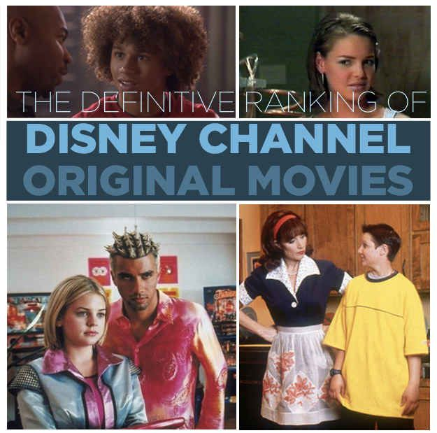 The Definitive Ranking Of Disney Channel Original Movies Disney