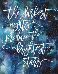 The Darkest Nights Produce the Brightest Stars Print / Galaxy Print / Comforting Quote / Watercolor