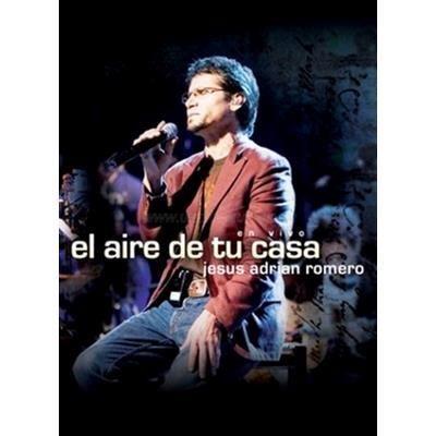 Jesus Adrian Romero El Aire De Tu Casa 2dvd Jar Video Musica Cristiana Comprar Jesus Adrian Romero Musica Cristiana Canciones Cristianas