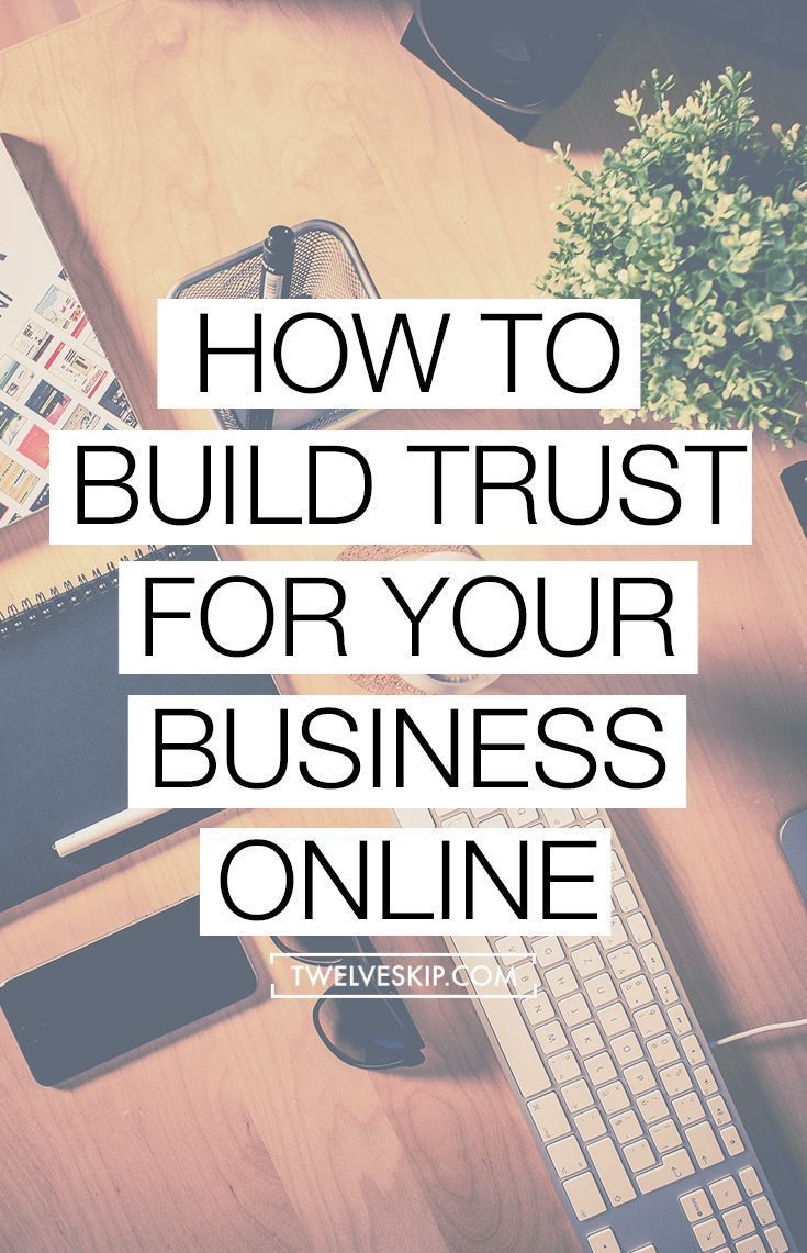 6 Super Tips To Build Trust For Your Business Online | Trust ...
