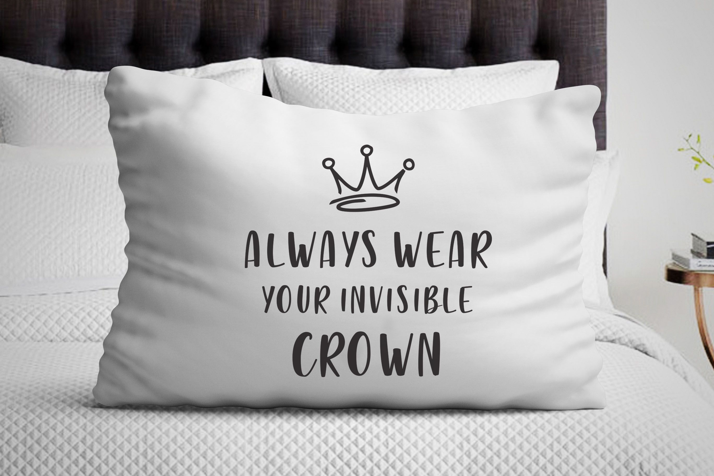 Always wear your invisible crown pillow cover gifts for friends