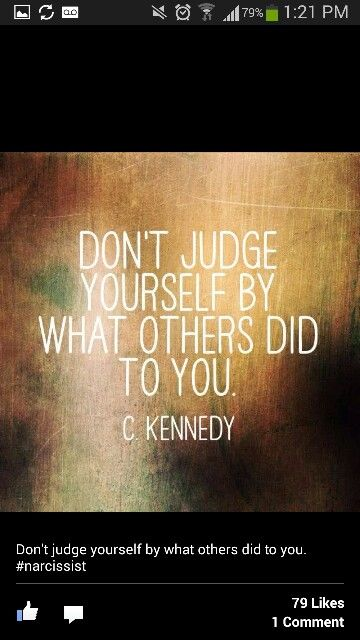 Don't Judge yourself by what others did to you  | me | Mean people