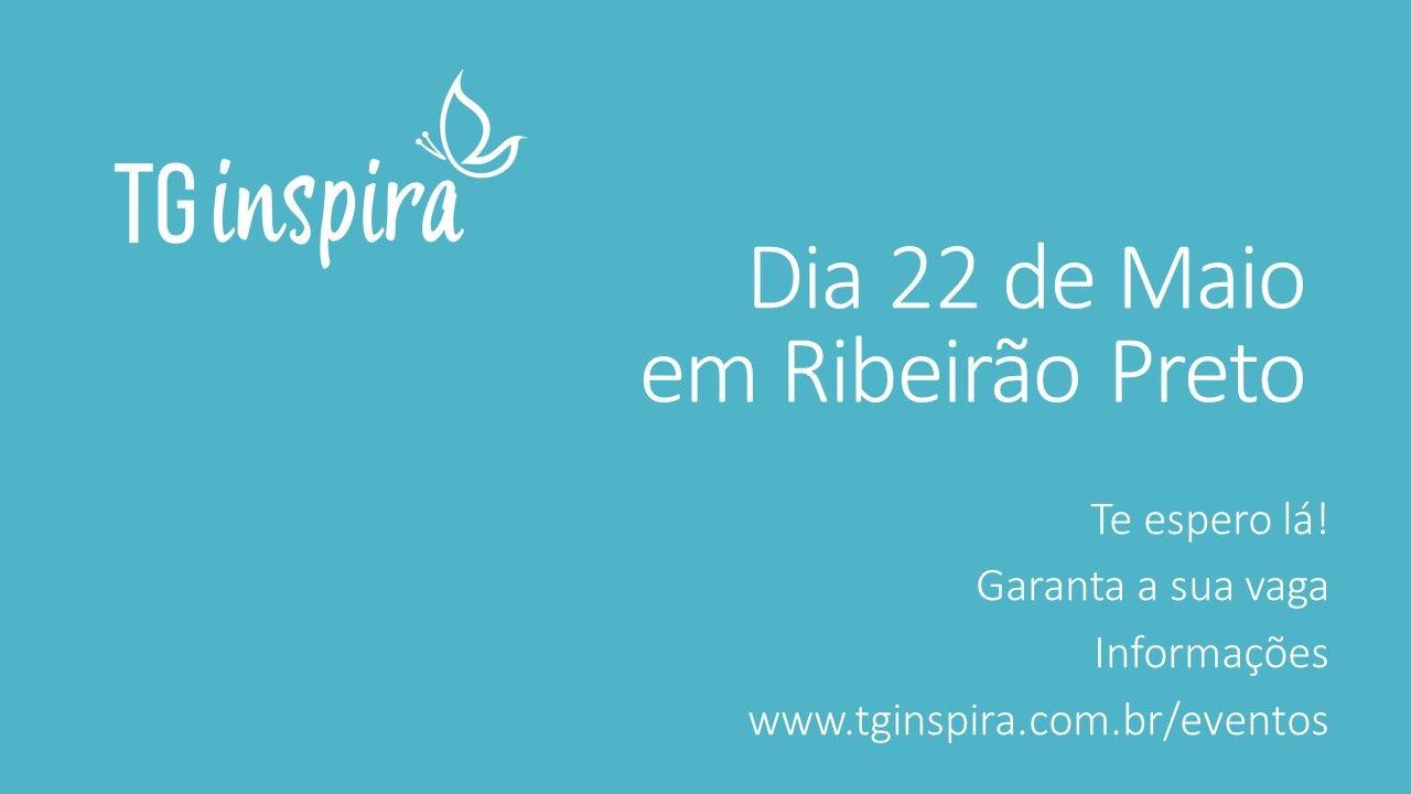 Dia 22 De Maio Tg Inspira Em Ribeirão Preto Um Dia
