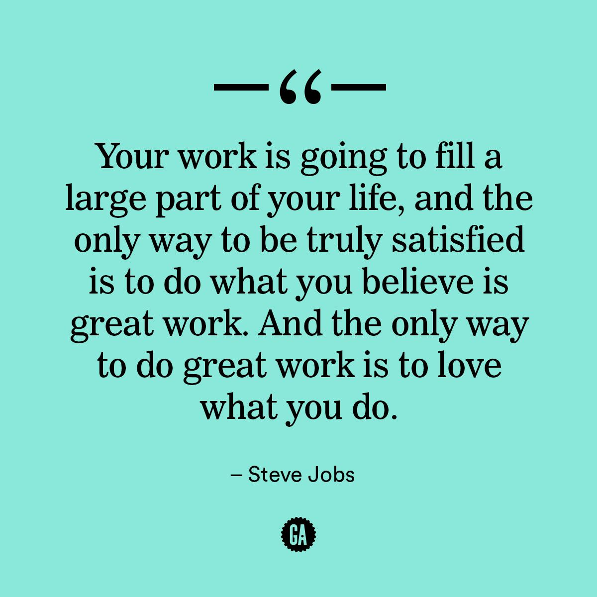 Love what you do. Do great work. #MondayMotivation