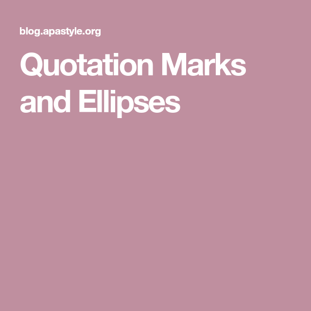 Quotation Marks and Ellipses Quotation marks, Quotations