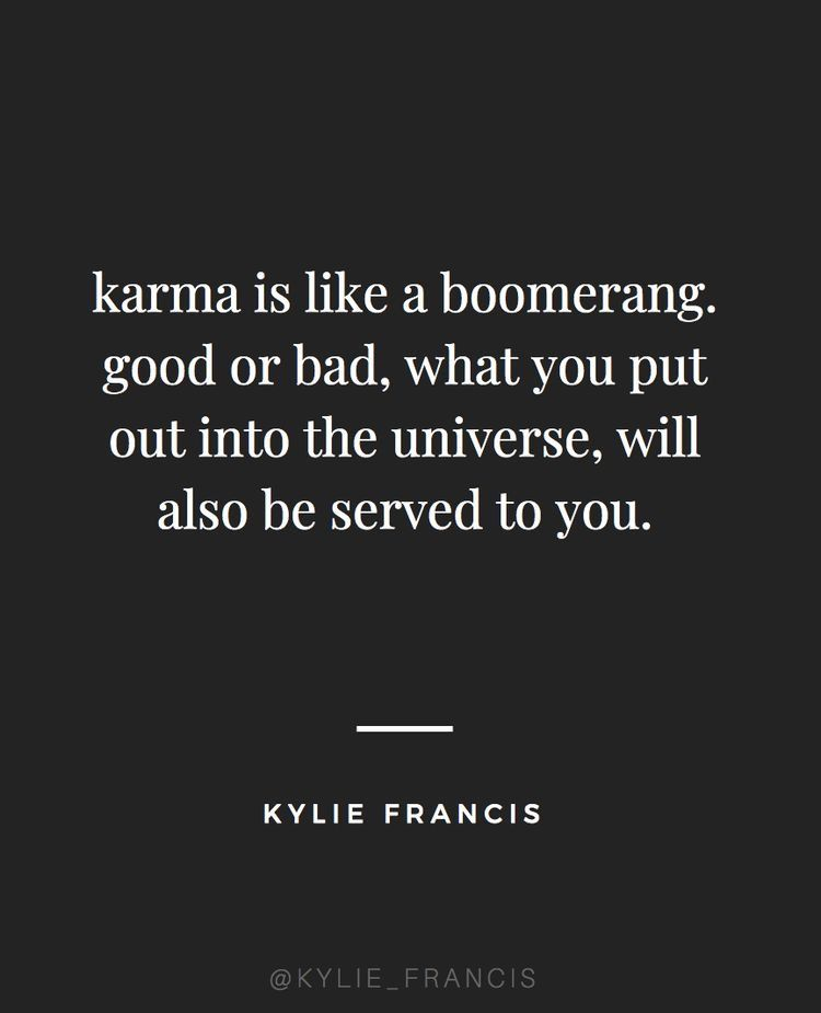 Pin By Megan S Martinez On Quotes Karma Quotes Good Life Quotes Bad Karma Quotes