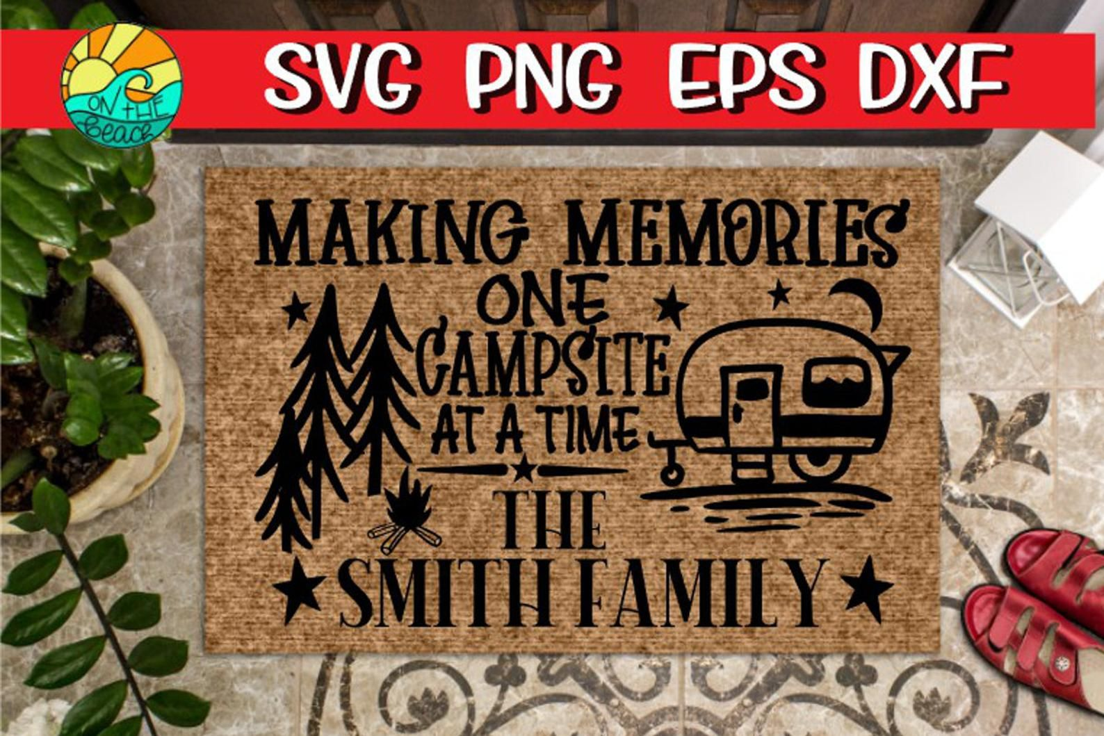 Making Memories FREE FONT One Campsite At A Time Making