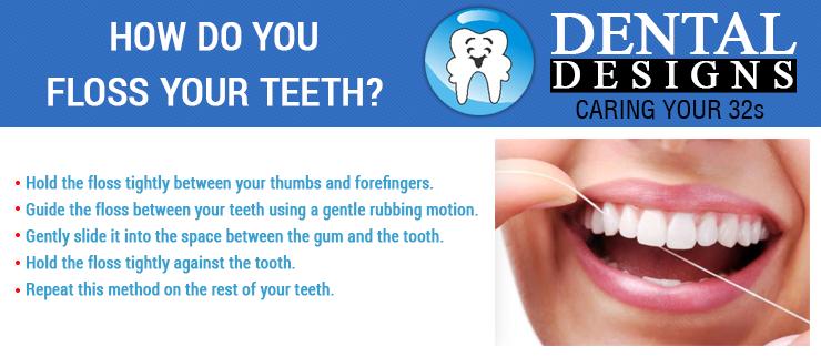 How do you floss your teeth?DentalDesigns Dental