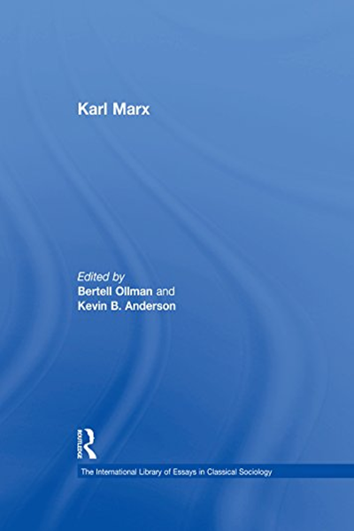 Karl Marx The International Library Of Essay In Classical Sociology By Kevin B Anderson Routledge Political Book Essays Alienation Pdf Topic