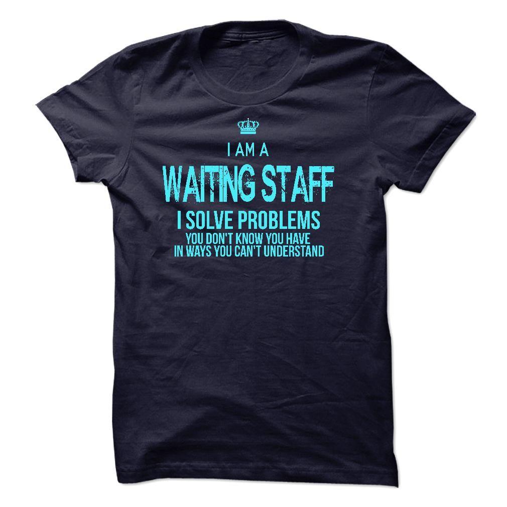 I Am A Waiting Staff T-Shirts, Hoodies. ADD TO CART ==► https://www.sunfrog.com/LifeStyle/I-Am-A-Waiting-Staff-49067252-Guys.html?id=41382