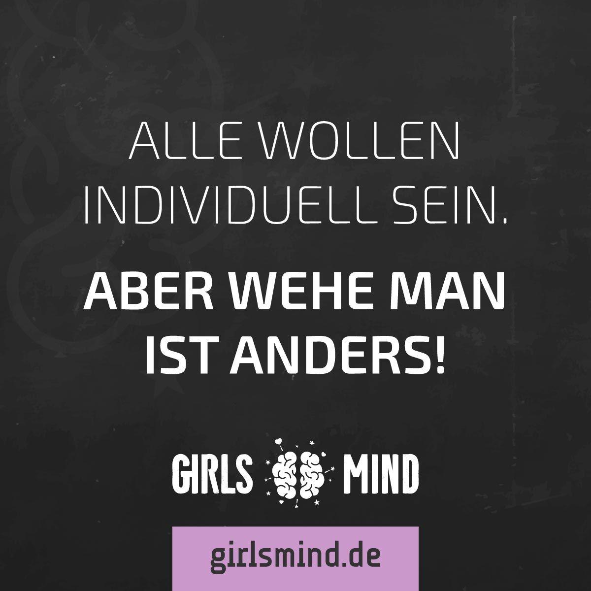 mehr sprüche auf: www.girlsmind.de #individualität #