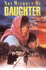 Not Without My Daughter (1991) - In 1984, Betty Mahmoody's husband took his wife and daughter to meet his family in Iran. He swore they would be safe. They would be happy. They would be free to leave. He lied.