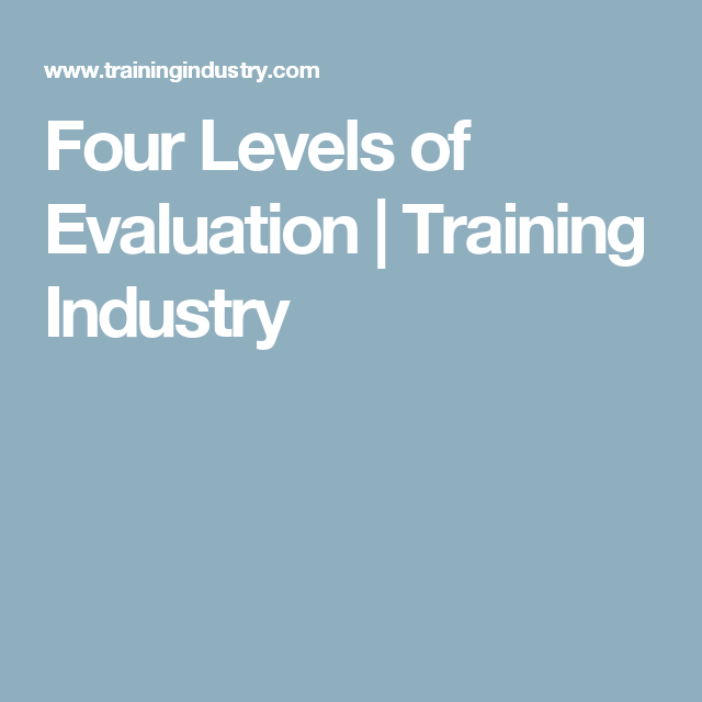Four Levels Of Evaluation Training Industry Learning And