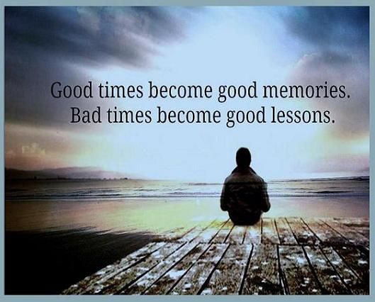 Good Times Become Good Memories Bad Timing Fb Cover Photos Lessons Learned In Life