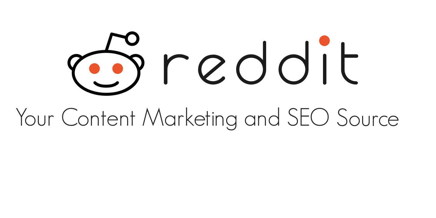 Reddit - Your Content Marketing and SEO source.