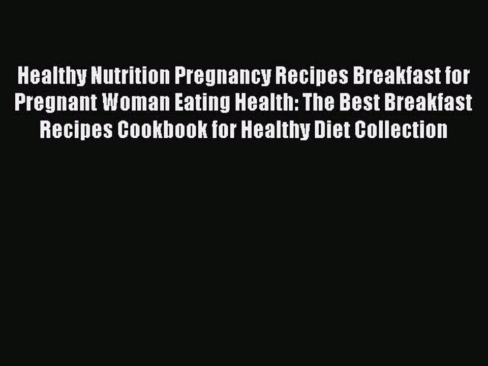 Pdf Healthy Nutrition Pregnancy Recipes Breakfast For Pregnant Woman