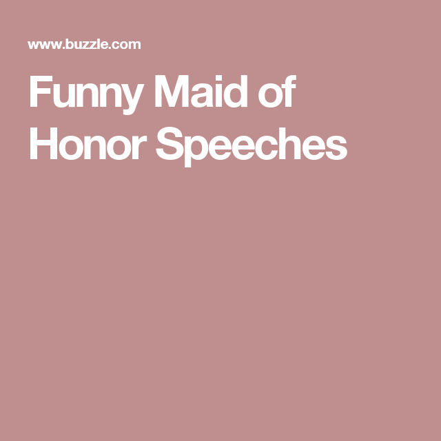maid of honor speech Apr 6, 2018 don't get me wrong—i cannot wait for my sister's wedding in august truly, i'm ecstatic but a small part of me is also distressed about the whole shabang why because as her maid of honor, i have to give a speech and because i struggle with public speaking a lot my aversion to being at the center of.