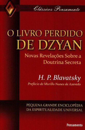 O Livro Perdido De Dzyan Http Www Amazon Com Br Dp 8531515858