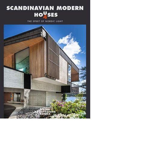 Scandinavian Modern Houses 4 - The Spirit of Nordic Light, 2015.